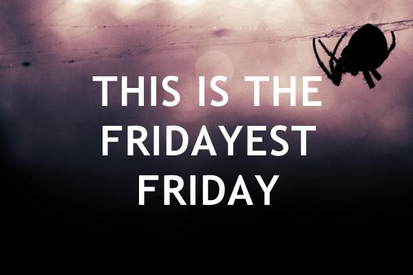 """""""Scary Friday"""""""